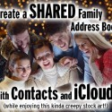 Create a Shared Family AddressBook with Contacts and iCloud