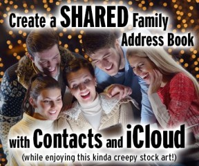 Create a Shared Family Address Book with Contacts and iCloud